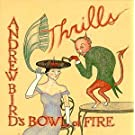 Andrew Bird'S Bowl/Thrills