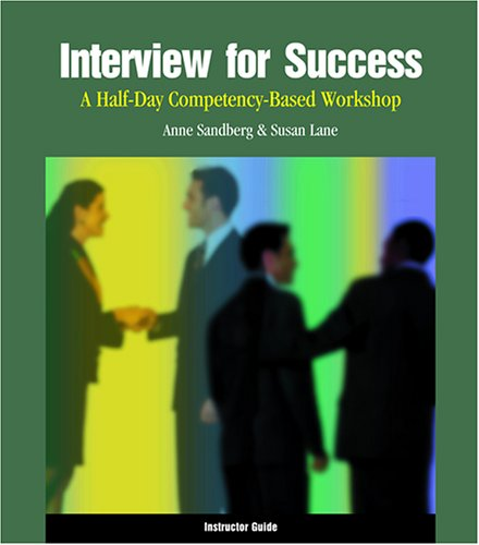 Interview for Success: A Half-day Competency-based Workshop : Instructor Guide