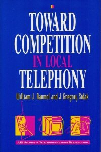 Toward Competition in Local Telephony