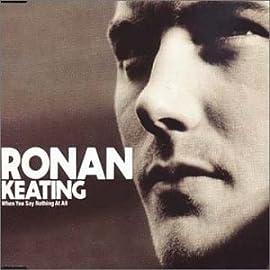 When You Say Nothing At All Ronan Keating
