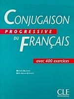 Conjugaison progressive du français : Cahier de 400 exercices