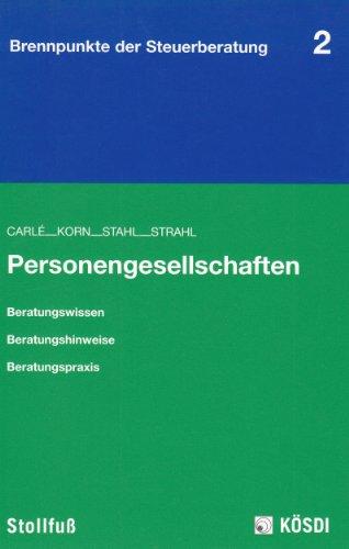Personengesellschaften: Beratungswissen - Beratungshinweise - Beratungspraxis
