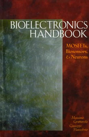 Bioelectronics Handbook: MOSFETs, Biosensors, and Neurons PDF