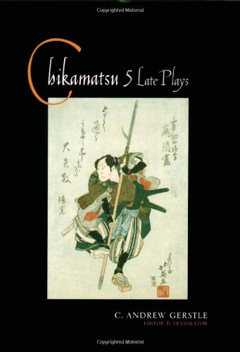 Chikamatsu: Five Late Plays (Translations from the Asian Classics)