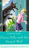 Clever Polly & Stupid Wolf (Young Puffin Modern Classics) (0140364633) by Storr, Catherine