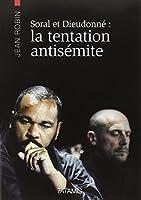 Alain Soral et Dieudonne : la tentation antisémite