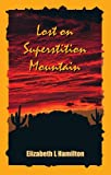 Lost on Superstition Mountain (Character Mystery Series, Vol. 3)