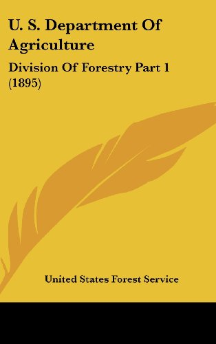 U. S. Department of Agriculture: Division of Forestry Part 1 (1895)