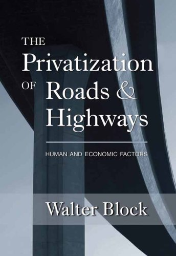 The Privatization of Roads and Highways: Human and Economic Factors (LvMI)