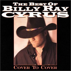 BILLY RAY CYRUS - Cover to Cover: the Best of Billy Ray Cyrus - Zortam Music