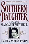 Southern Daughter: The Life of Margaret Mitchell and the Making of <I>Gone With the Wind</I>