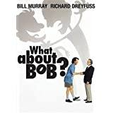 What About Bob? ~ Bill Murray