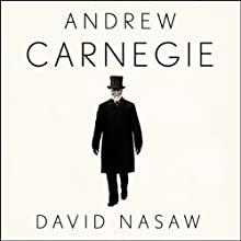 Andrew Carnegie (       UNABRIDGED) by David Nasaw Narrated by Grover Gardner