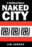 img - for Naked City: A Political Novel book / textbook / text book