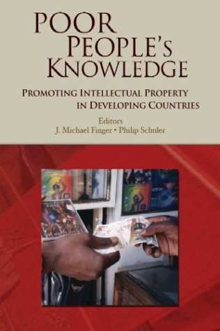 Poor People's Knowledge: Promoting Intellectual Property in Developing Countries (Trade and Development)