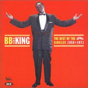 B.B. King - The Best Of The Kent Singles 1958-1971