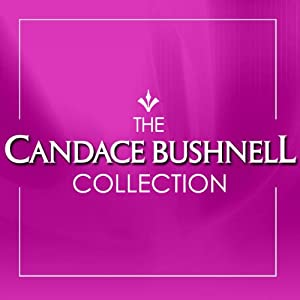 The Candace Bushnell Collection | [Candace Bushnell]