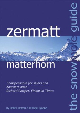 The Snowmole Guide to Zermatt Matterhorn (Snowmole Guides)