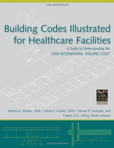 Building Codes Illustrated for Healthcare Facilities: A...