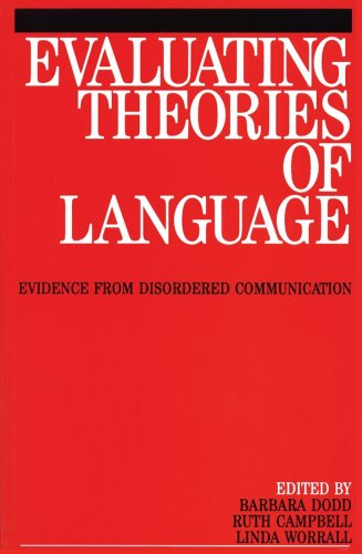 Evaluating Theories of Language: Evidence from Disordered Communication (Exc Business And Economy (Whurr))