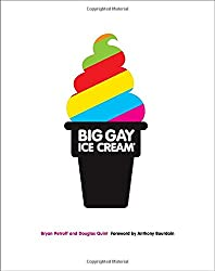 Big Gay Ice Cream- Saucy Stories & Frozen Treats- Going All the Way with Ice Cream