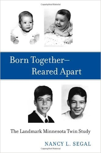 Born TogetherReared Apart: The Landmark Minnesota Twin Study