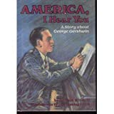 America, I Hear You: A Story About George Gershwin (Creative Minds Book)