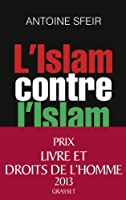 L'Islam contre l'Islam : L'interminable guerre des sunnites et des chiites (essai fran�ais)