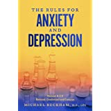 The Rules for Anxiety and Depression: Version A-3.9: Revised: Condensed and Concise ~ Michael Beckham M.S. LPC