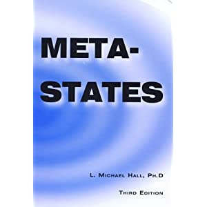 Meta-States: Mastering the High Levels of Your Mind, 3rd Ed L.Michael Hall