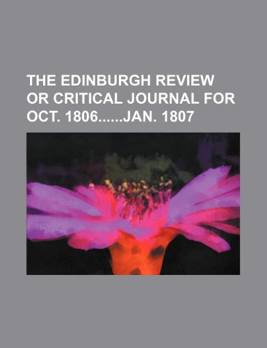 The Edinburgh Review or Critical Journal for Oct. 1806jan. 1807