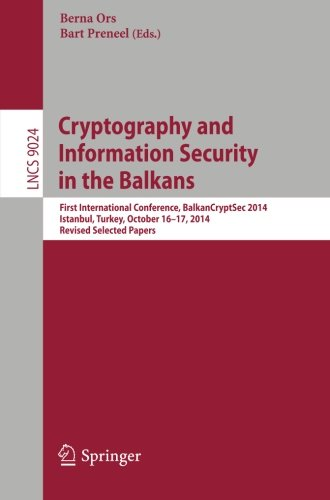Cryptography and Information Security in the Balkans: First International Conference, BalkanCryptSec 2014, Istanbul, Tur