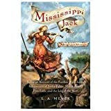 Mississippi Jack: Being an Account of the Further Waterborne Adventures of Jacky Faber,midshipman, Fine Lady, and Lily of the West (Bloody Jack Adventures)