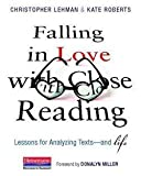 img - for Christopher Lehman: Falling in Love with Close Reading : Lessons for Analyzing Texts--And Life (Paperback); 2013 Edition book / textbook / text book
