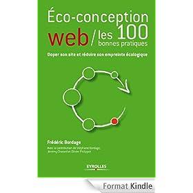 Eco-conception web - Les 100 bonnes pratiques: Doper son site et r�duire son empreinte �cologique