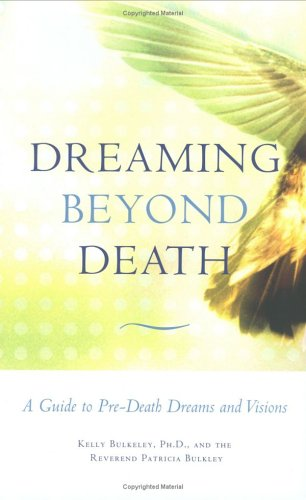 Dreaming Beyond Death: A Guide to Pre-Death Dreams and Visions