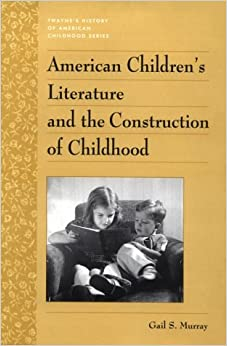american children s literature and the construction of childhood history of