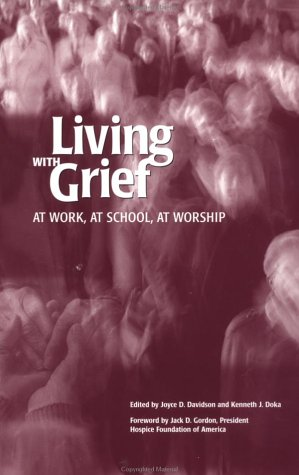 Living With Grief: At Work, at School, at Worship, Joyce Davidson, Kenneth J. Doka