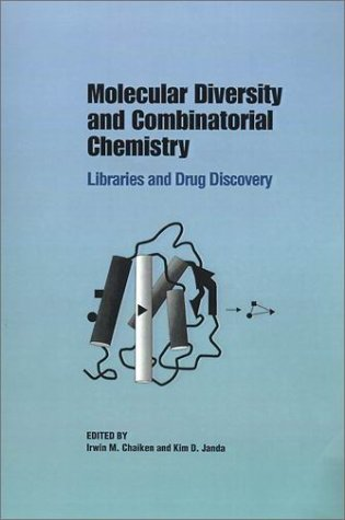 Molecular Diversity and Combinatorial Chemistry: Libraries and Drug Discovery (ACS Conference Proceedings Series)