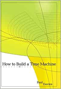 how to build a time machine paul davies
