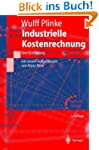 Industrielle Kostenrechnung: Eine Ein...