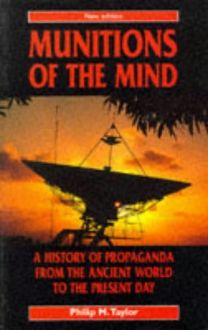 Munitions of the Mind: History of Propaganda from the Ancient World to the Present Era