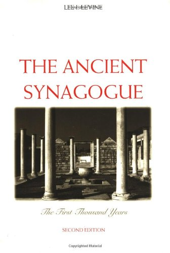 The Ancient Synagogue: The First Thousand Years