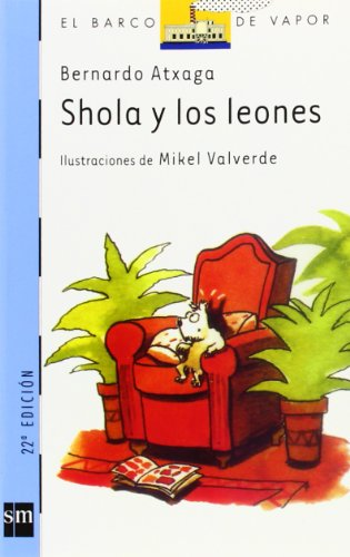 Shola y los leones/ Shola and the Lions (El Barco De Vapor: Serie Azul/ the Steamboat: Blue Series) (Spanish Edition) (Barco De Vapor Serie Azul compare prices)