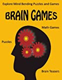 Brain Games – Puzzles, Math Games, and Brain Teasers – Explore Mind Bending Puzzles and Games for the Whole Family (Brain Teasers) Reviews