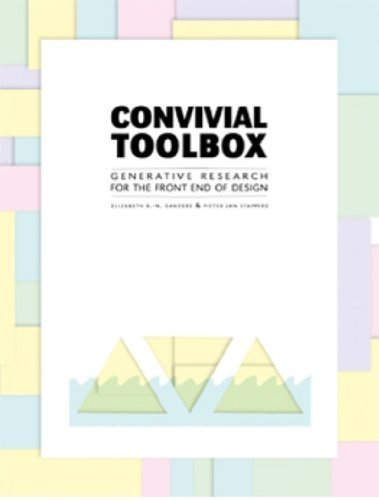 Convivial Toolbox: Generative Research for the Front End of Design by Liz Sanders (2013-01-08) PDF