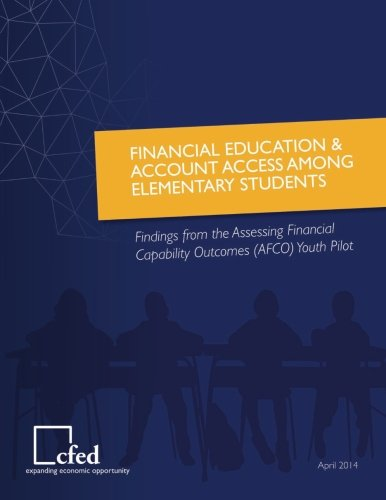 Financial Education & Account Access Among Elementary Students Findings from the Assessing Financial Capability Outcomes Youth Pilot PDF