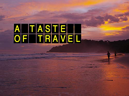 A Taste Of Travel on Amazon Prime Video UK
