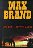 Red Devil of the Range (Thorndike Western II) (0783889399) by Brand, Max