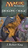 Dragons of Magic (Anthology) (0786926295) by King, J. Robert